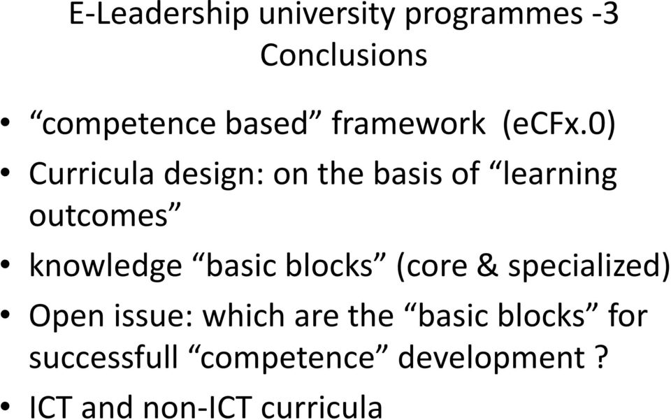 0) Curricula design: on the basis of learning outcomes knowledge basic