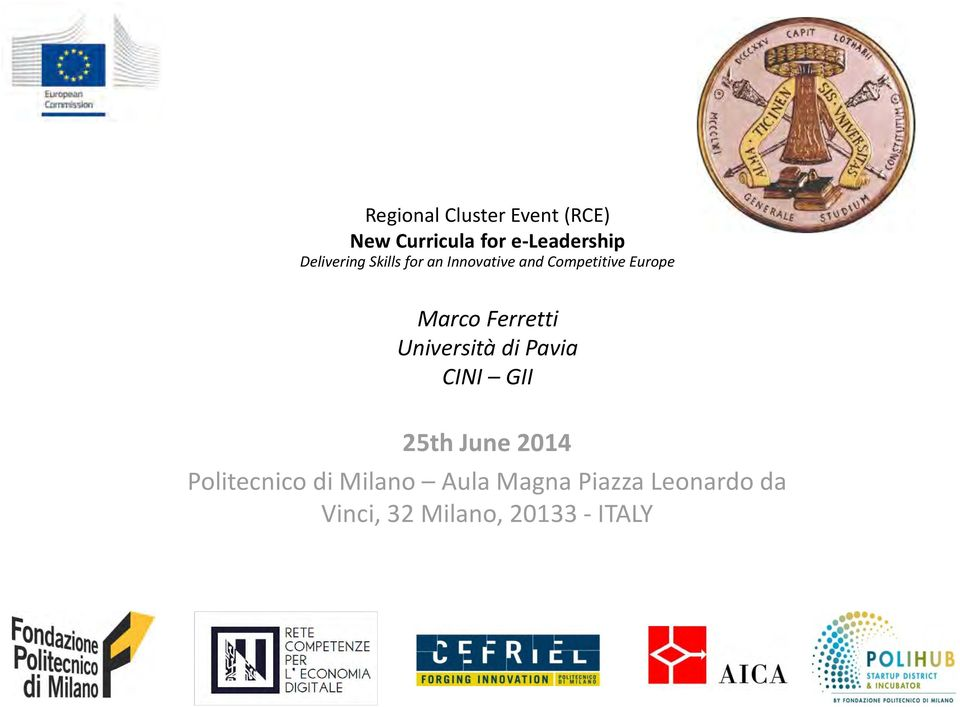 Ferretti Università di Pavia CINI GII 25th June 2014 Politecnico
