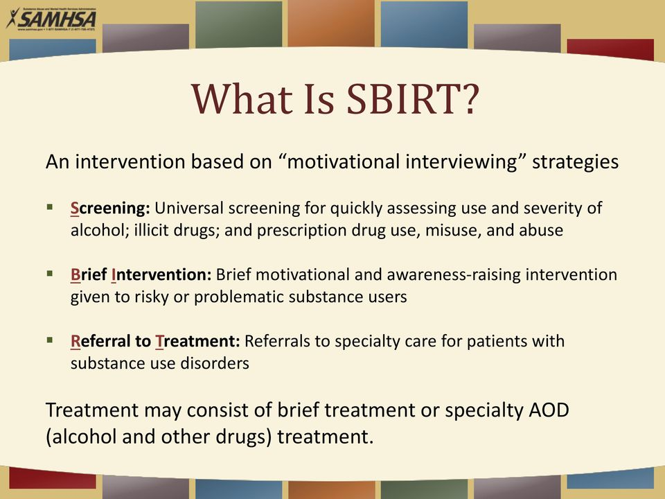 of alcohol; illicit drugs; and prescription drug use, misuse, and abuse Brief Intervention: Brief motivational and