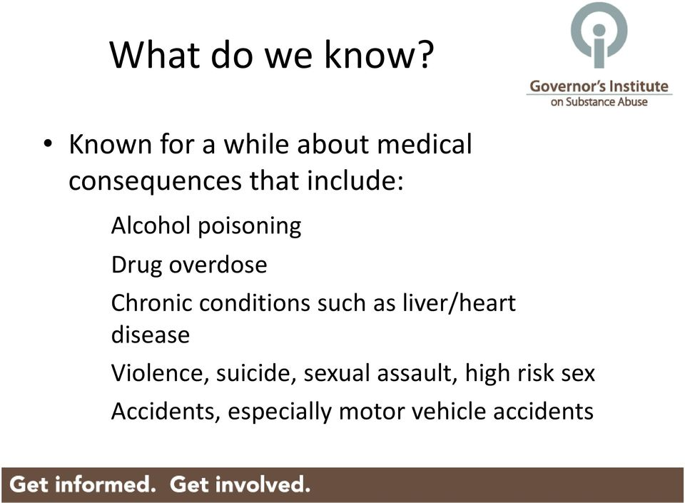 Alcohol poisoning Drug overdose Chronic conditions such as