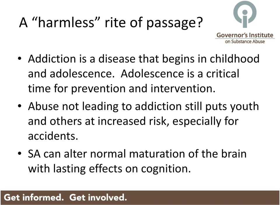 Adolescence is a critical time for prevention and intervention.