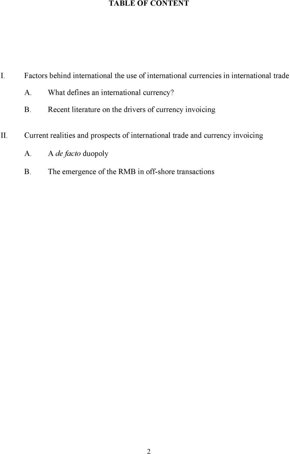 What defines an international currency? B.