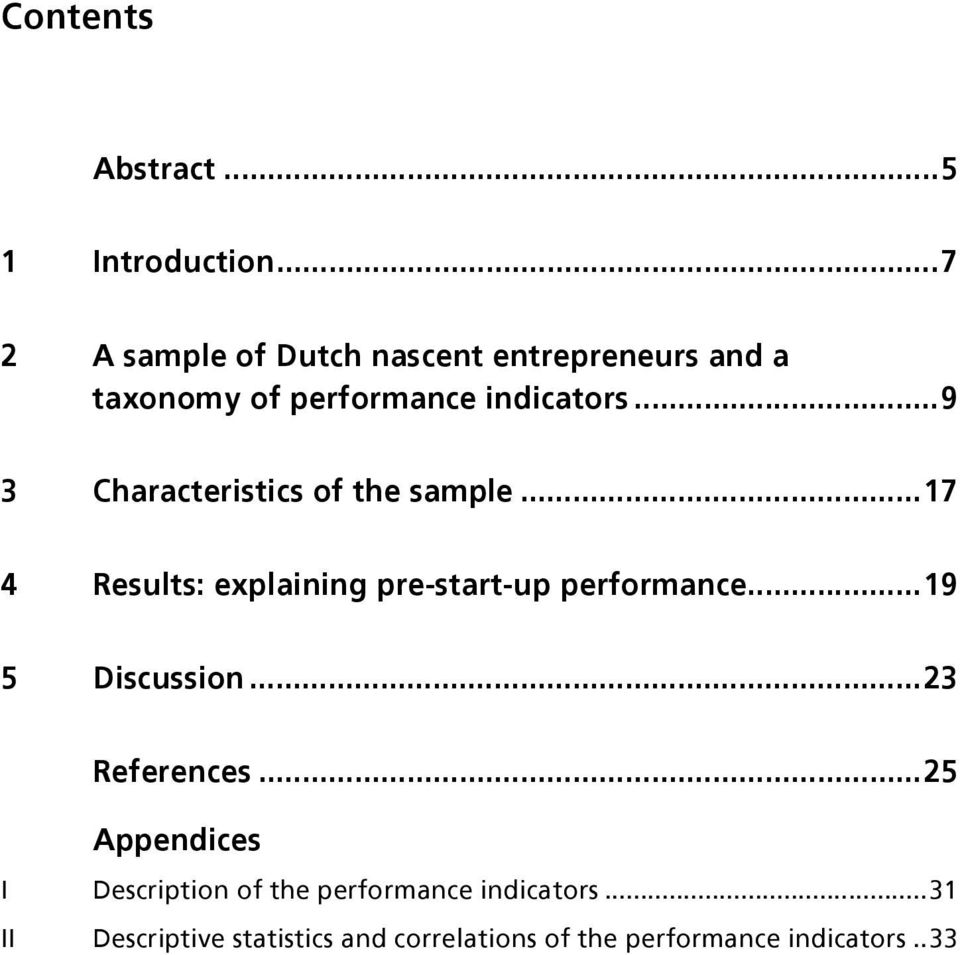 ..9 3 Characteristics of the sample...17 4 Results: explaining pre-start-up performance.