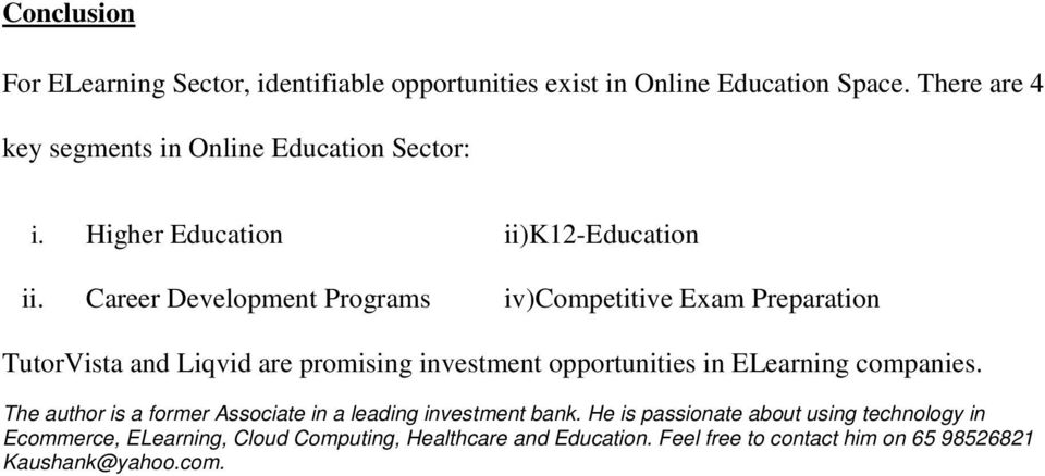 Career Development Programs iv)competitive Exam Preparation TutorVista and Liqvid are promising investment opportunities in ELearning