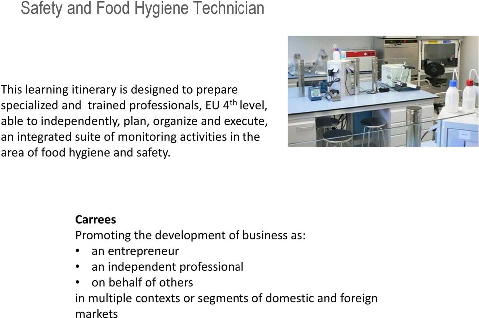 monitoring activities in the area of food hygiene and safety.