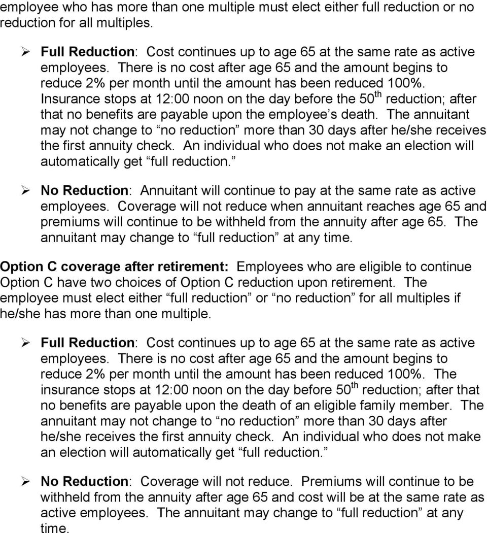Insurance stops at 12:00 noon on the day before the 50 th reduction; after that no benefits are payable upon the employee s death.