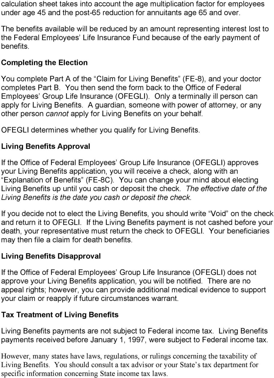 Completing the Election You complete Part A of the Claim for Living Benefits (FE-8), and your doctor completes Part B.