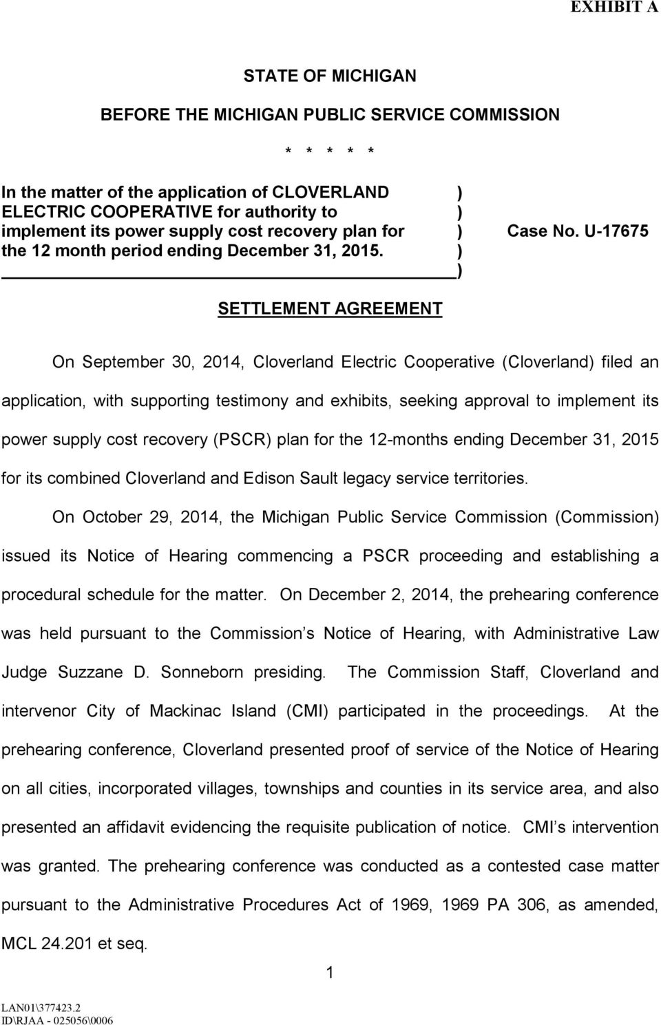 ) ) SETTLEMENT AGREEMENT On September 30, 2014, Cloverland Electric Cooperative (Cloverland) filed an application, with supporting testimony and exhibits, seeking approval to implement its power