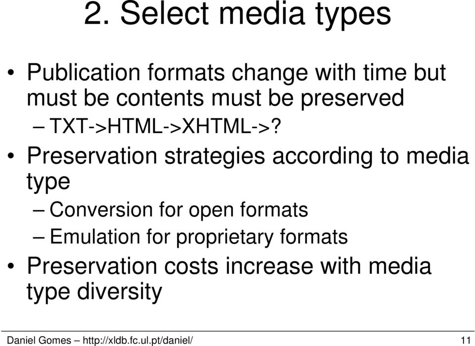 Preservation strategies according to media type Conversion for open formats