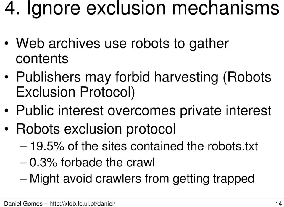 Robots exclusion protocol 19.5% of the sites contained the robots.txt 0.