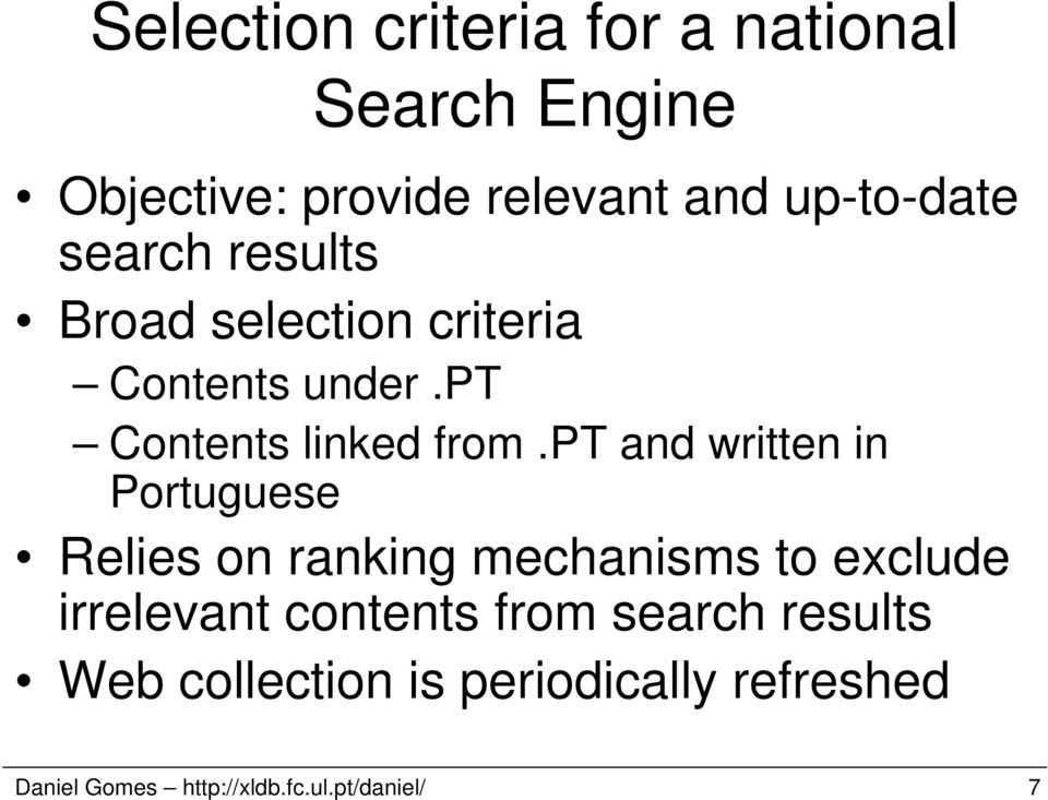 pt and written in Portuguese Relies on ranking mechanisms to exclude irrelevant contents