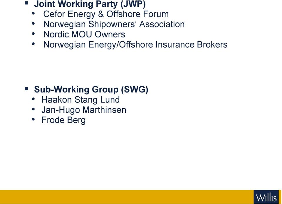 Norwegian Energy/Offshore Insurance Brokers Sub-Working