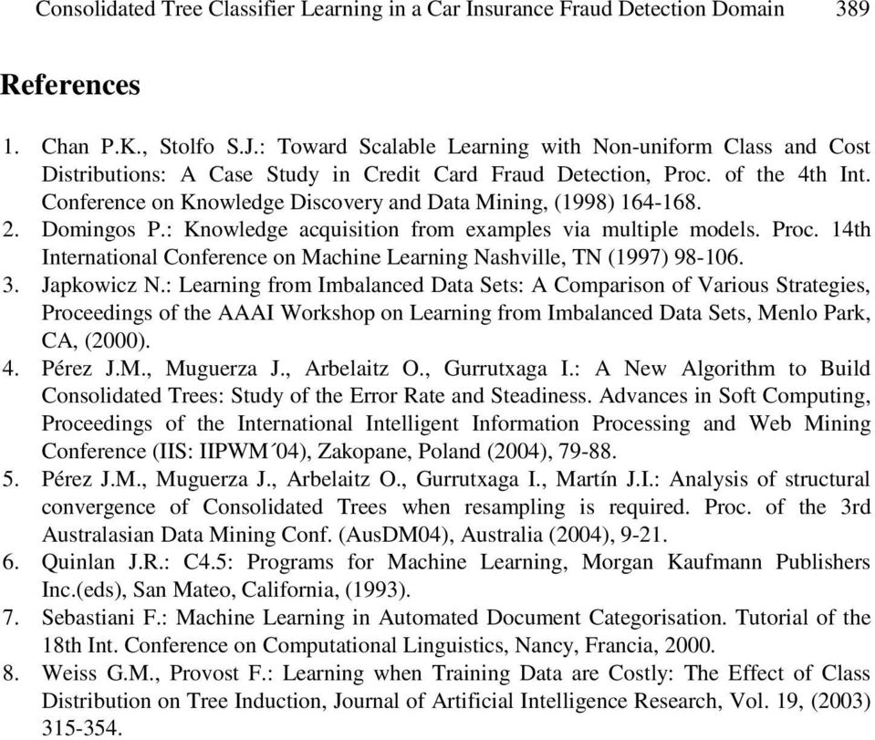 Conference on Knowledge Discovery and Data Mining, (1998) 164-168. 2. Domingos P.: Knowledge acquisition from examples via multiple models. Proc.