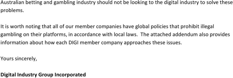 It is worth noting that all of our member companies have global policies that prohibit illegal gambling on