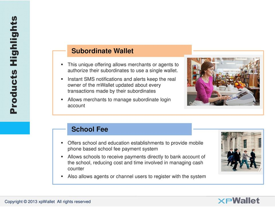 subordinate login account School Fee Offers school and education establishments to provide mobile phone based school fee payment system Allows schools to