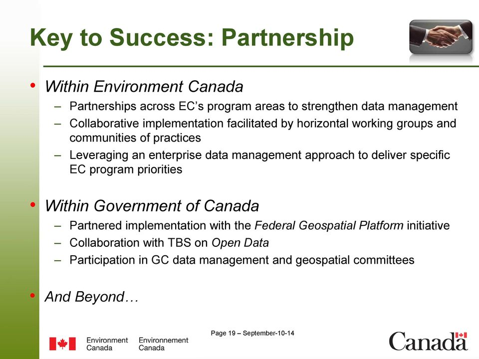 to deliver specific EC program priorities Within Government of Canada Partnered implementation with the Federal Geospatial Platform