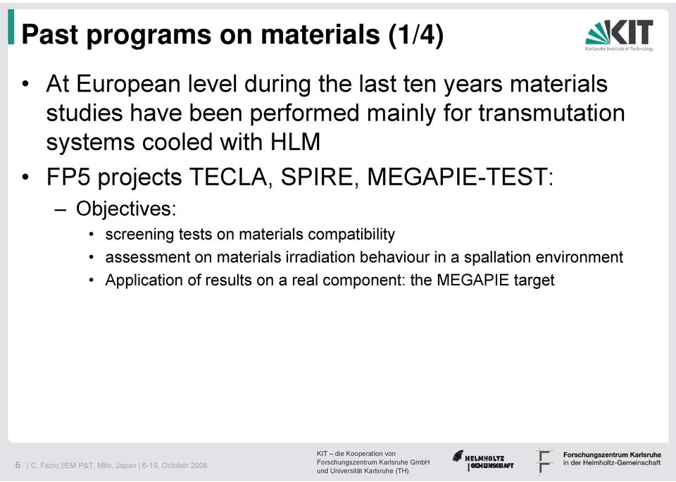 screening tests on materials compatibility assessment on materials irradiation behaviour in a spallation