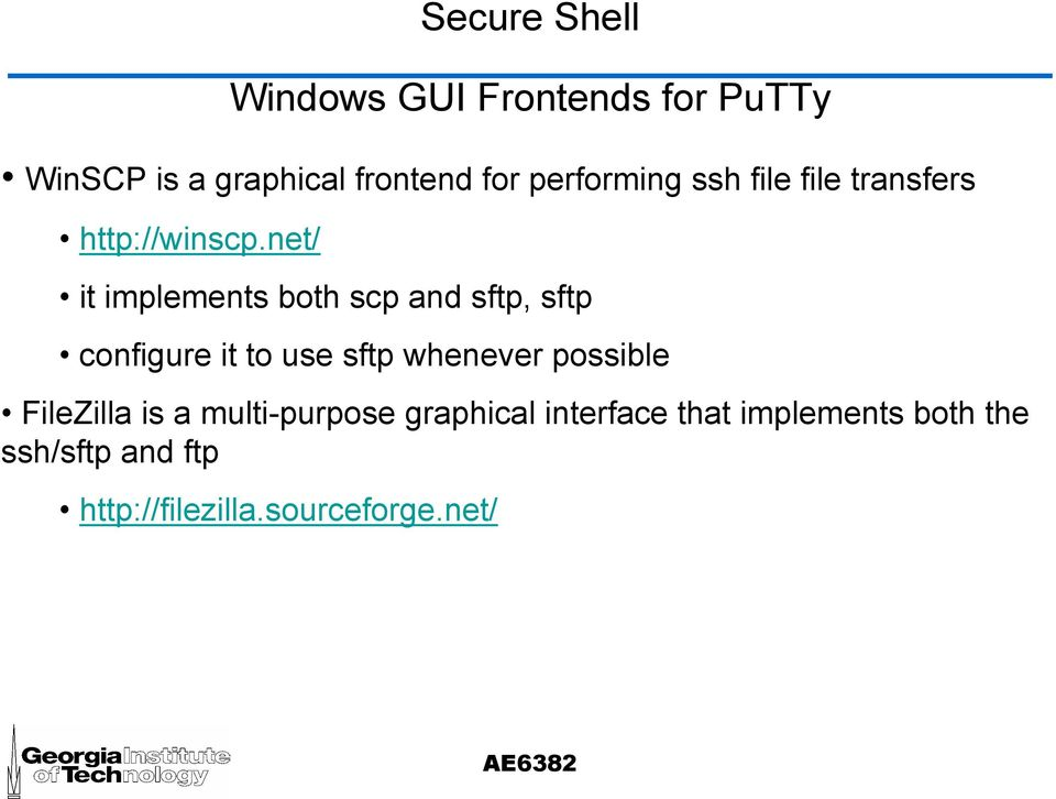 net/ Windows GUI Frontends for PuTTy it implements both scp and sftp, sftp