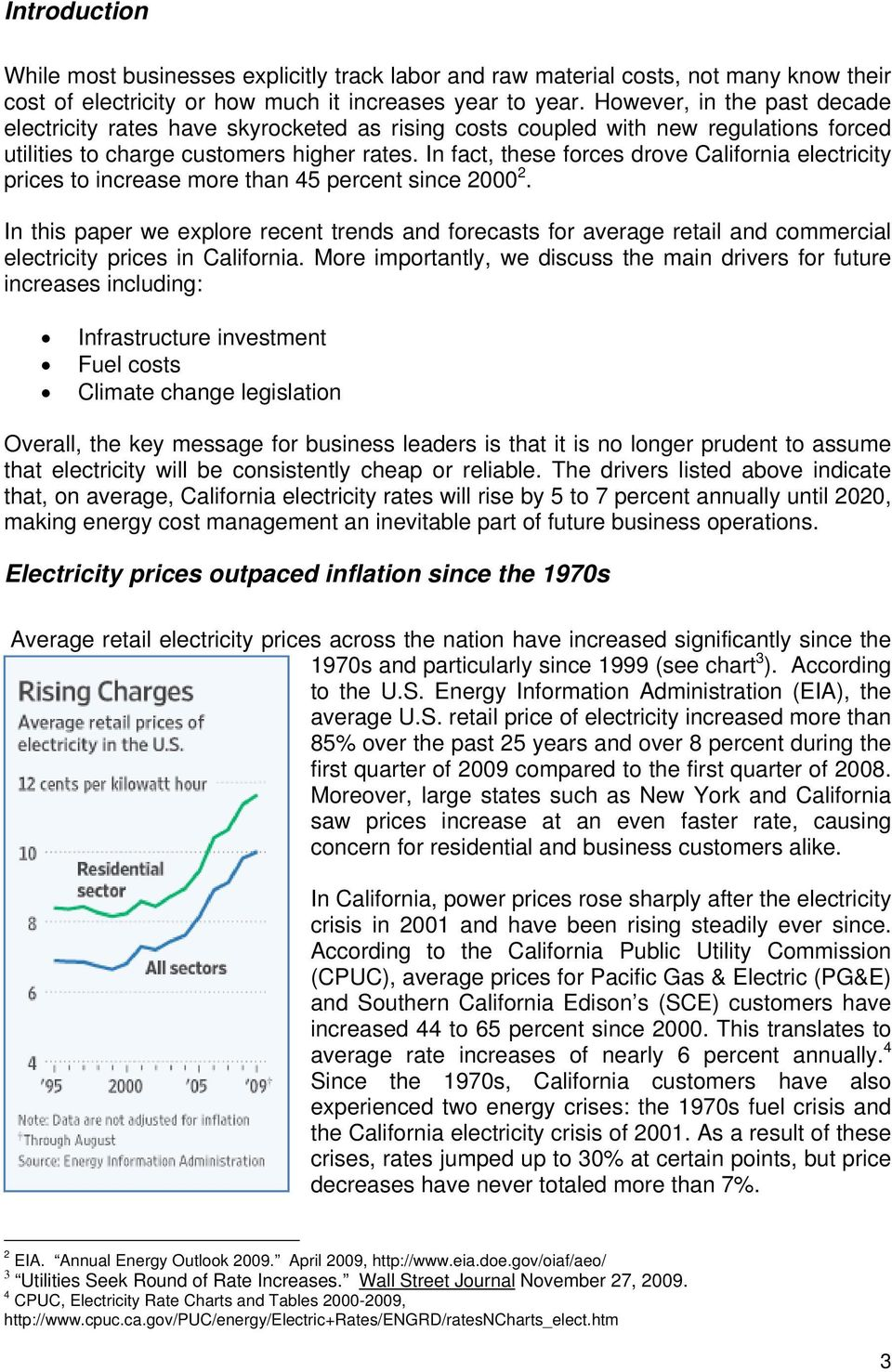 In fact, these forces drove California electricity prices to increase more than 45 percent since 2000 2.