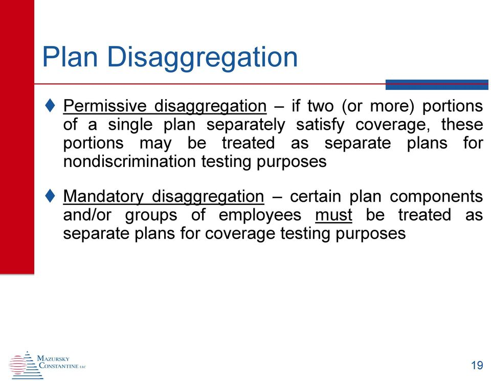nondiscrimination testing purposes Mandatory disaggregation certain plan components