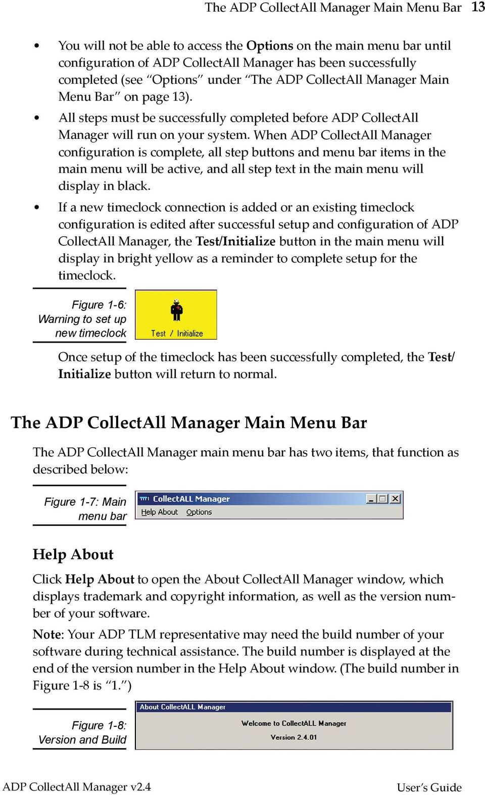 When ADP CollectAll Manager configuration is complete, all step buttons and menu bar items in the main menu will be active, and all step text in the main menu will display in black.
