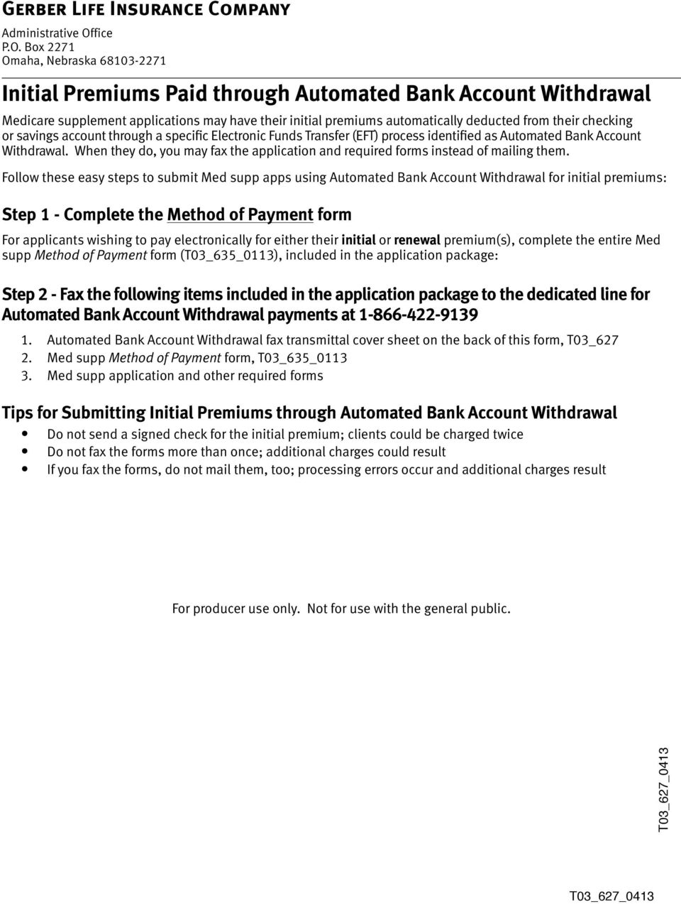 Box 2271 Omaha, ebraska 68103-2271 Initial Premiums Paid through Automated Bank Account Withdrawal Medicare supplement applications may have their initial premiums automatically deducted from their