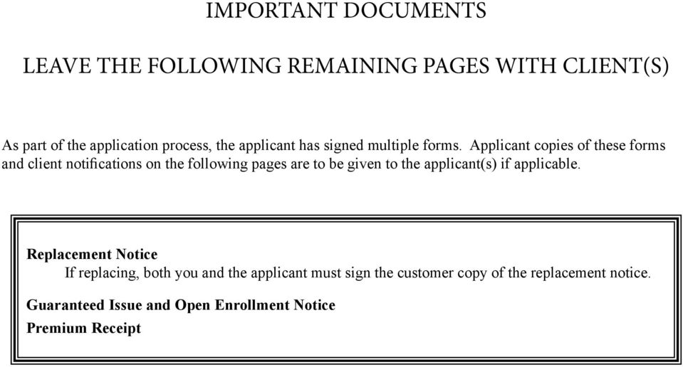 Applicant copies of these forms and client notifications on the following pages are to be given to the
