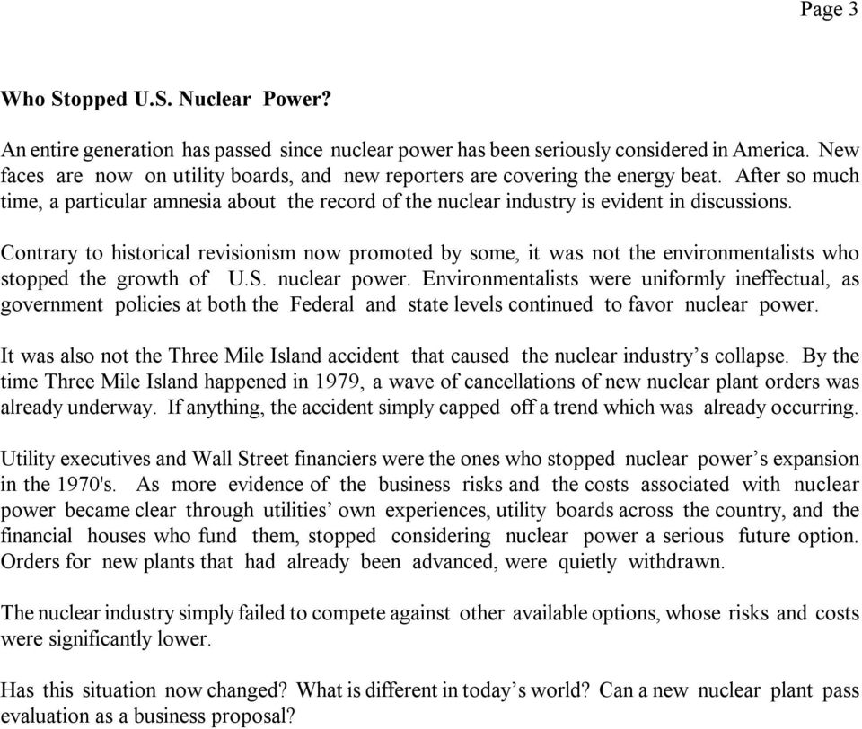 Contrary to historical revisionism now promoted by some, it was not the environmentalists who stopped the growth of U.S. nuclear power.
