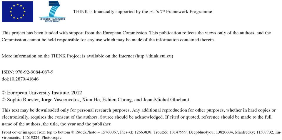 More information on the THINK Project is available on the Internet (http://think.eui.eu) ISBN: 978-92-9084-087-9 doi:10.