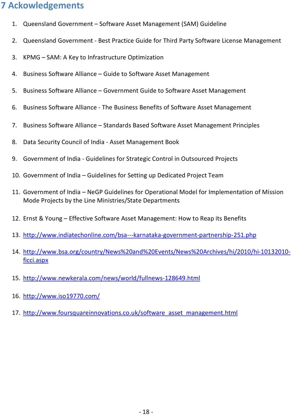 Business Software Alliance The Business Benefits of Software Asset Management 7. Business Software Alliance Standards Based Software Asset Management Principles 8.