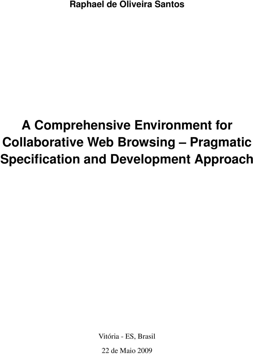 Pragmatic Specification and Development