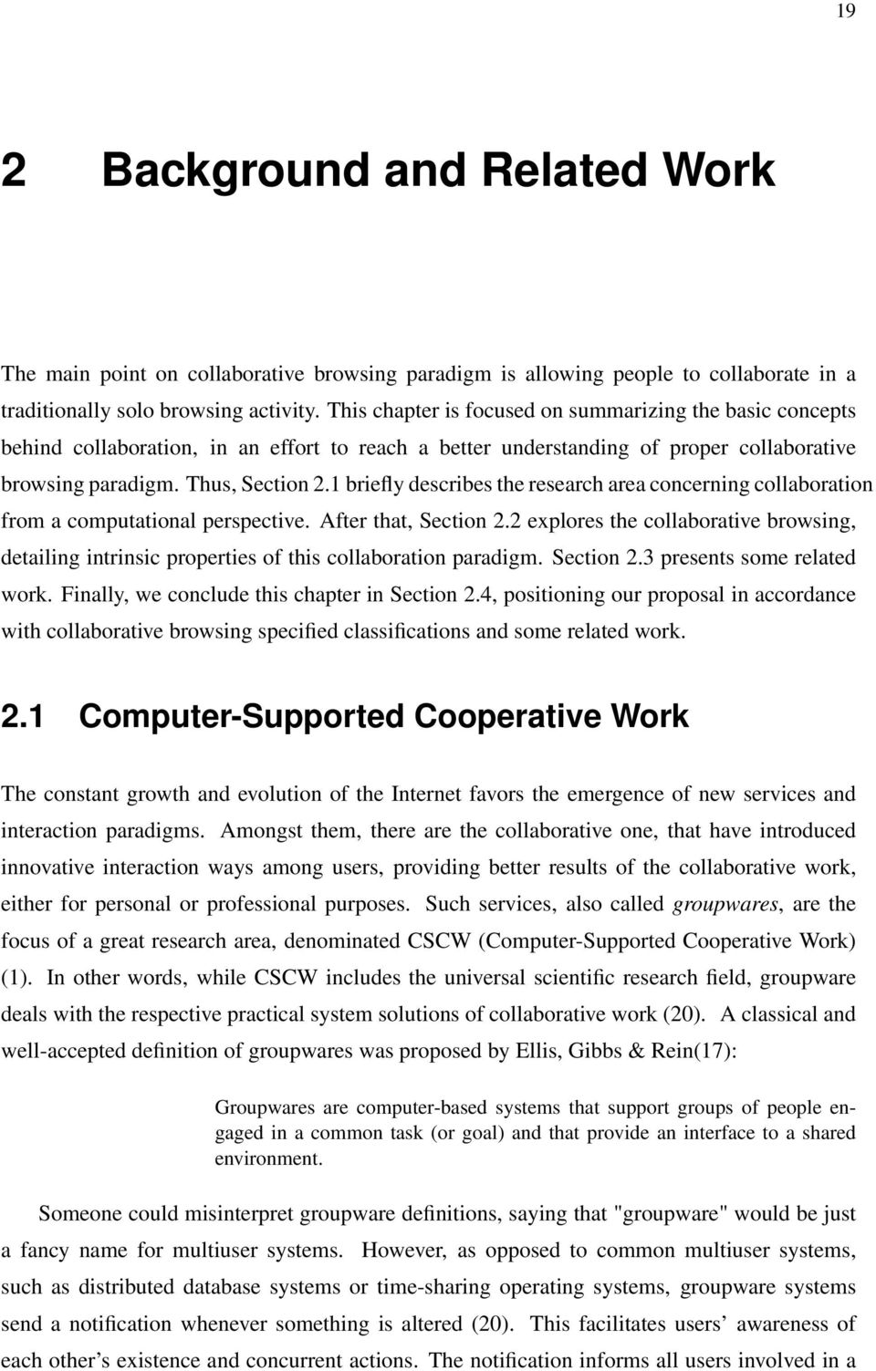 1 briefly describes the research area concerning collaboration from a computational perspective. After that, Section 2.