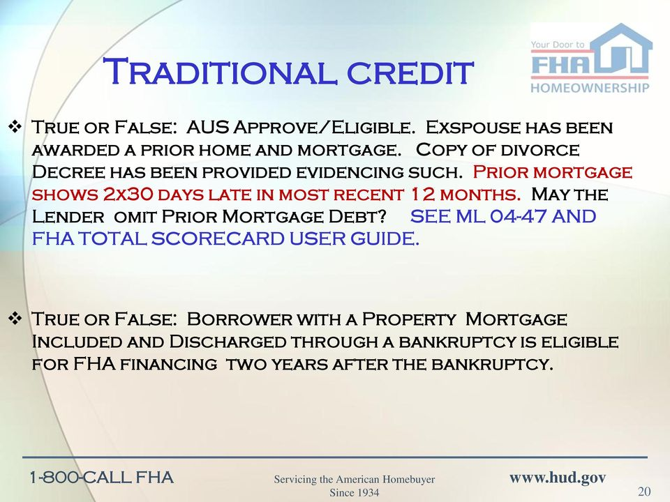 May the Lender omit Prior Mortgage Debt? SEE ML 04-47 AND FHA TOTAL SCORECARD USER GUIDE.