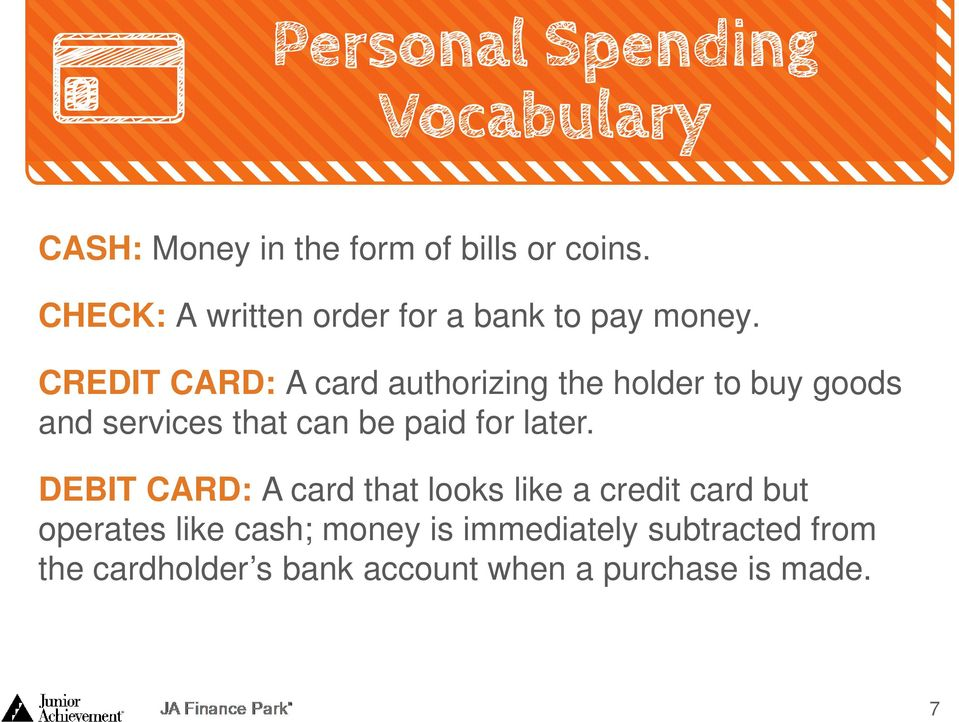 CREDIT CARD: A card authorizing the holder to buy goods and services that can be paid