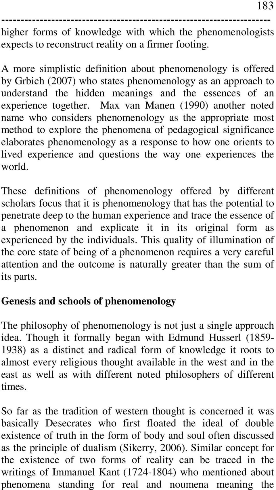 hermeneutic phenomenology thesis Hermeneutic phenomenology is in line with this empirical direction hermeneutical phenomenology, as described by van manen (1990), is a means to combine hermeneutics with phenomenology, and is thus both interpretive and.