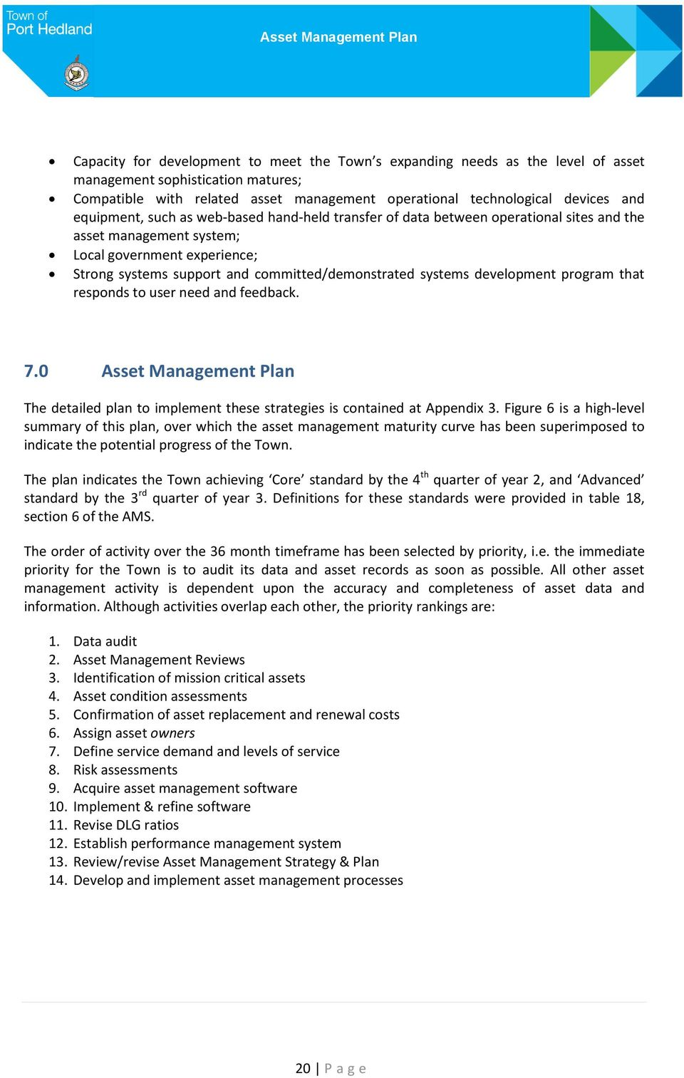 systems development program that responds to user need and feedback. 7.0 Asset Management Plan The detailed plan to implement these strategies is contained at Appendix 3.