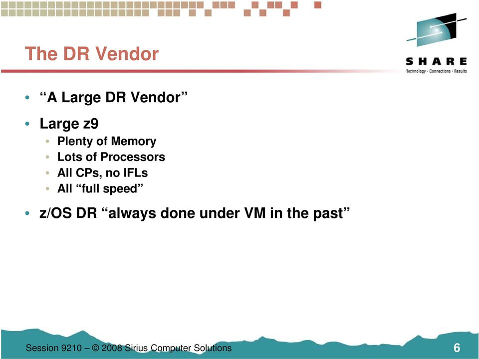 All full speed z/os DR always done under VM in