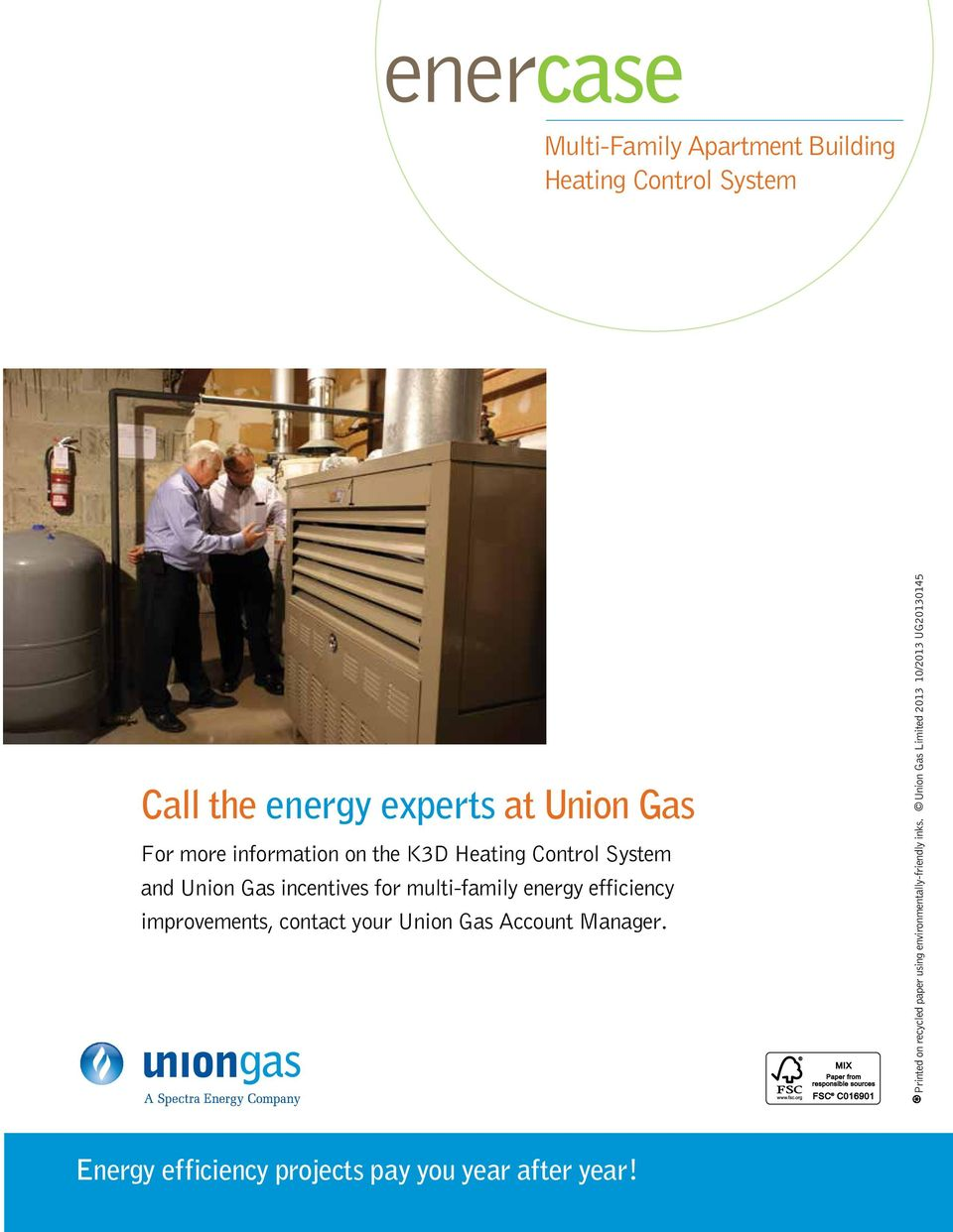 efficiency improvements, contact your Union Gas Account Manager.