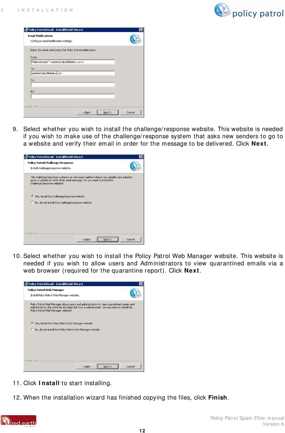 message to be delivered. Click Next. 10. Select whether you wish to install the Policy Patrol Web Manager website.
