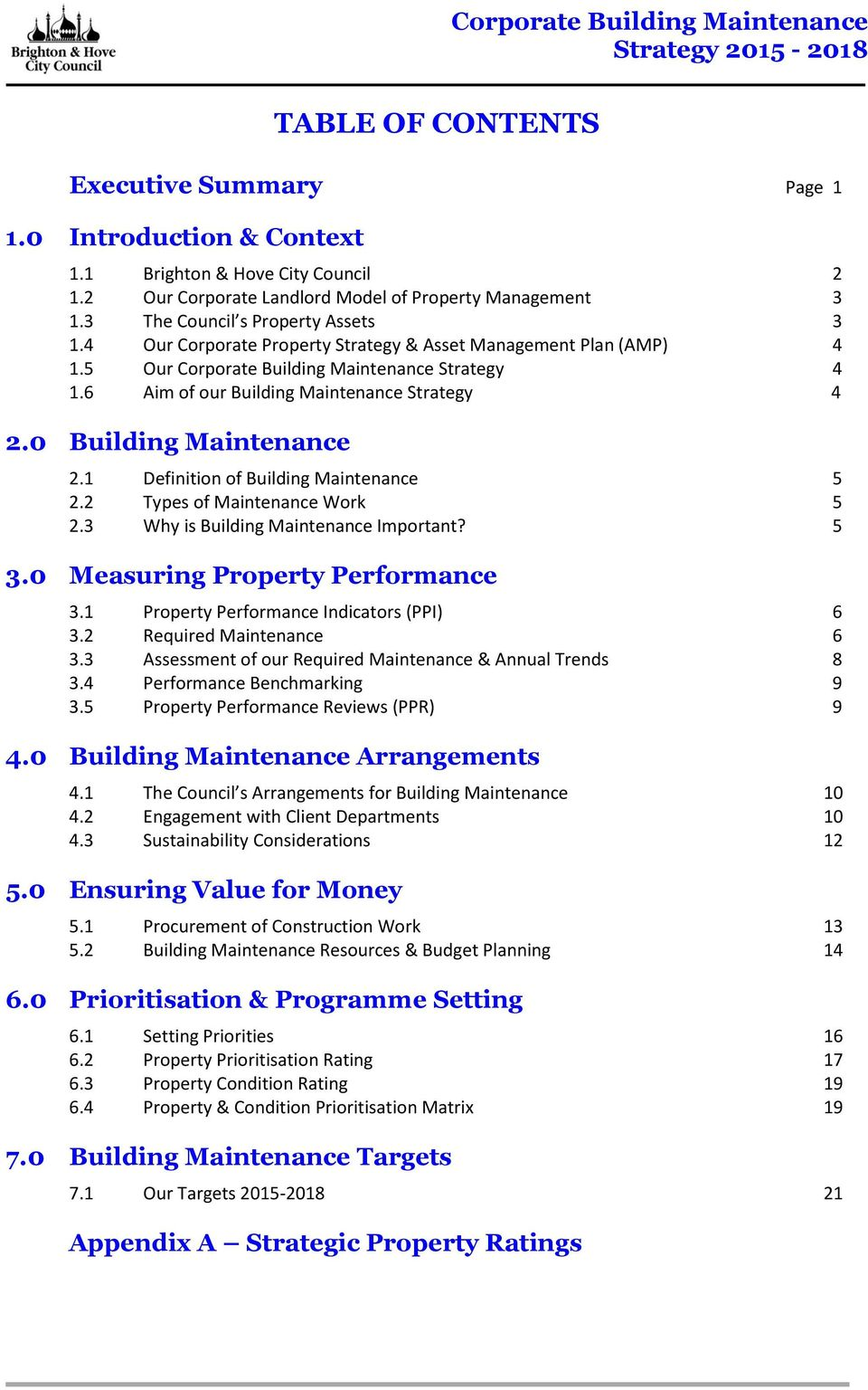 6 Aim of our Building Maintenance Strategy 4 2.0 Building Maintenance 2.1 Definition of Building Maintenance 5 2.2 Types of Maintenance Work 5 2.3 Why is Building Maintenance Important? 5 3.