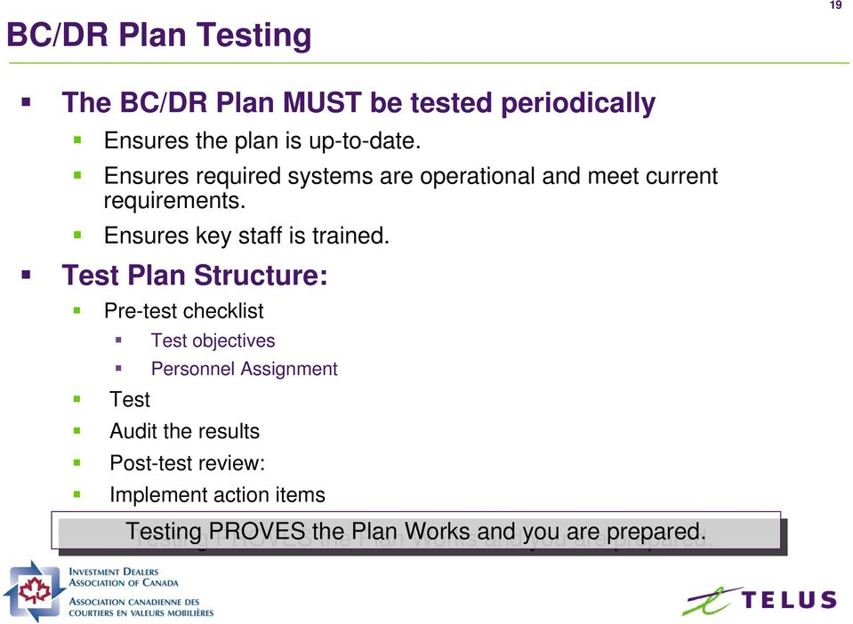 Test Plan Structure: Pre-test checklist Test objectives Personnel Assignment Test Audit the results