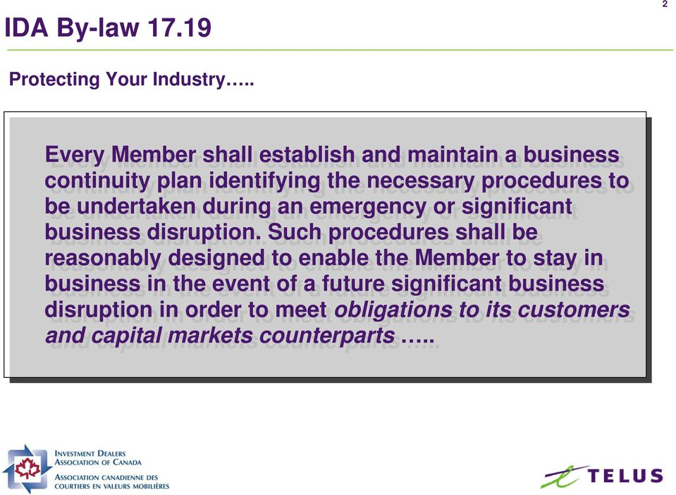 undertaken during an an emergency or or significant business disruption.