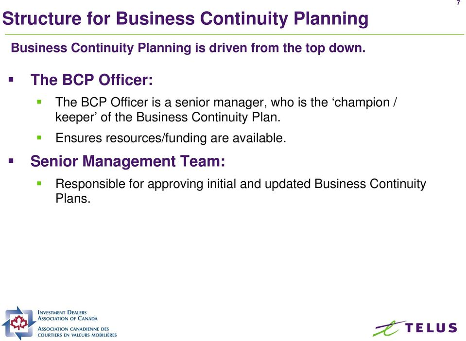 The BCP Officer: The BCP Officer is a senior manager, who is the champion / keeper of