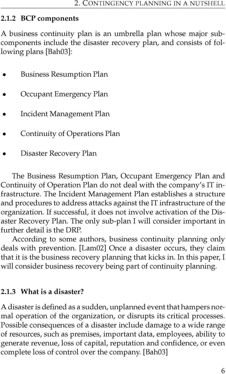 Resumption Plan Occupant Emergency Plan Incident Management Plan Continuity of Operations Plan Disaster Recovery Plan The Business Resumption Plan, Occupant Emergency Plan and Continuity of Operation