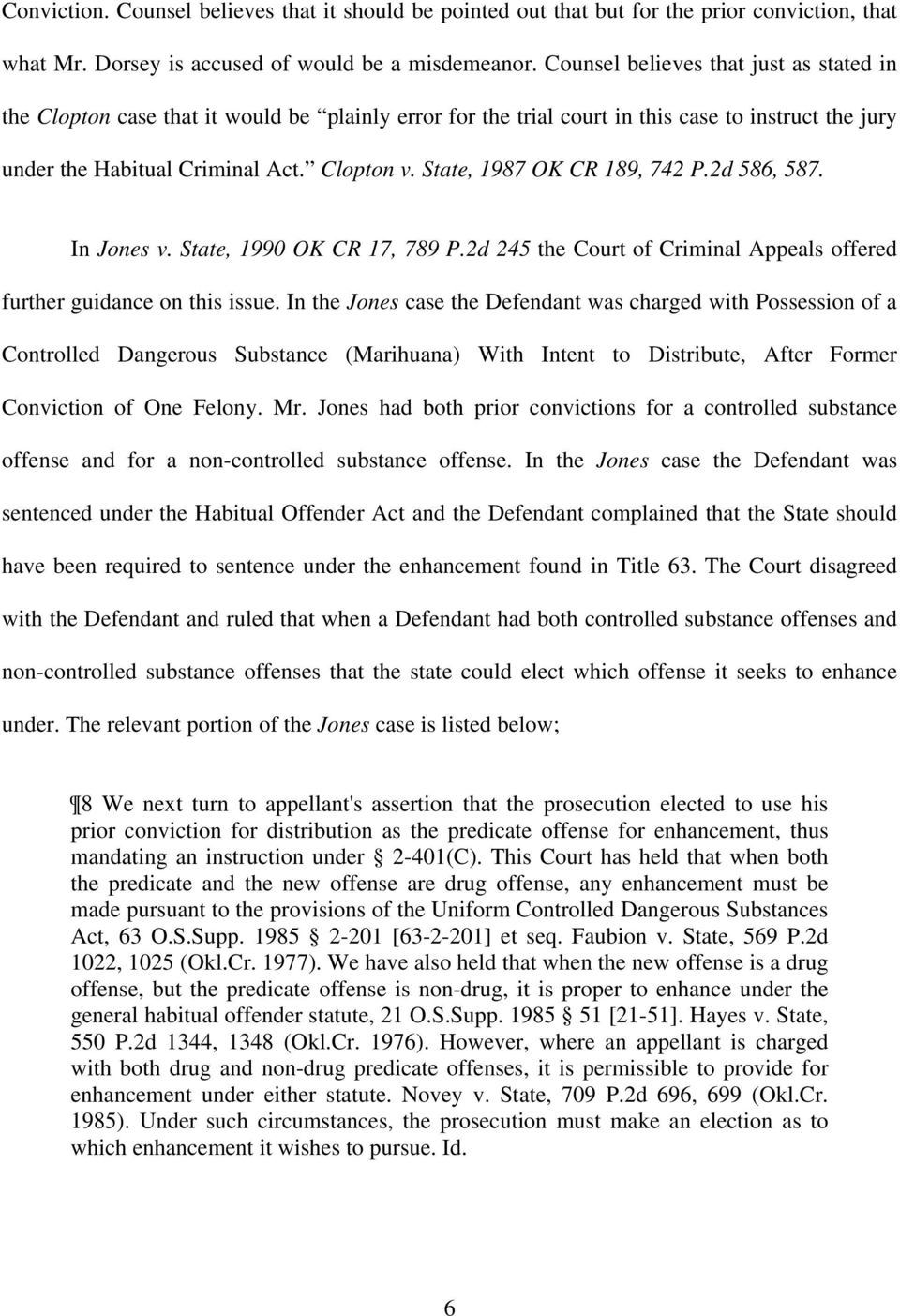 State, 1987 OK CR 189, 742 P.2d 586, 587. In Jones v. State, 1990 OK CR 17, 789 P.2d 245 the Court of Criminal Appeals offered further guidance on this issue.