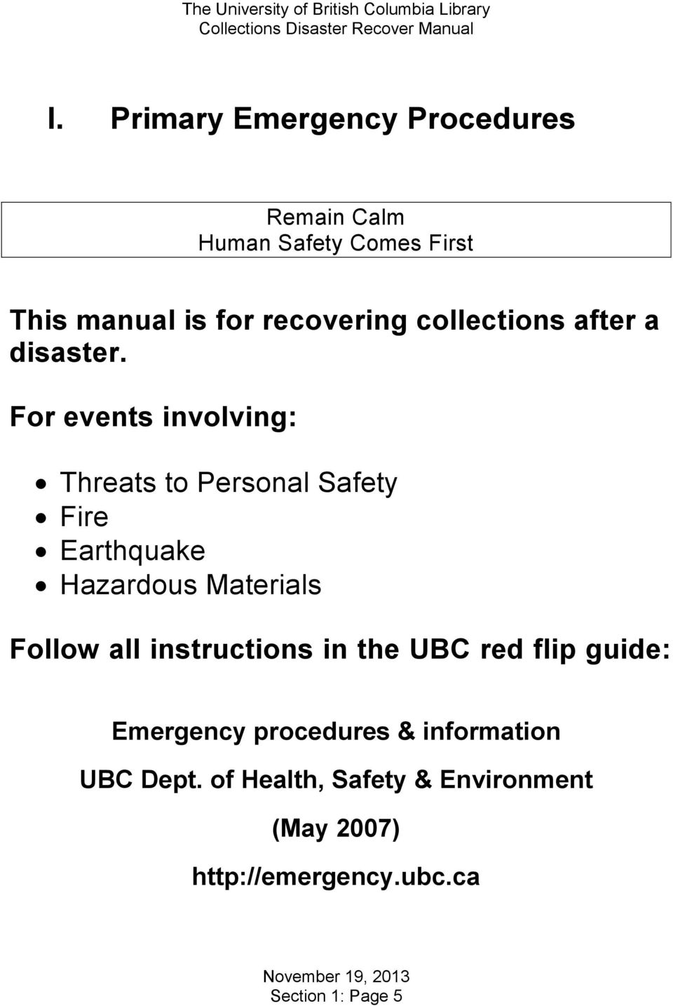 For events involving: Threats to Personal Safety Fire Earthquake Hazardous Materials Follow all