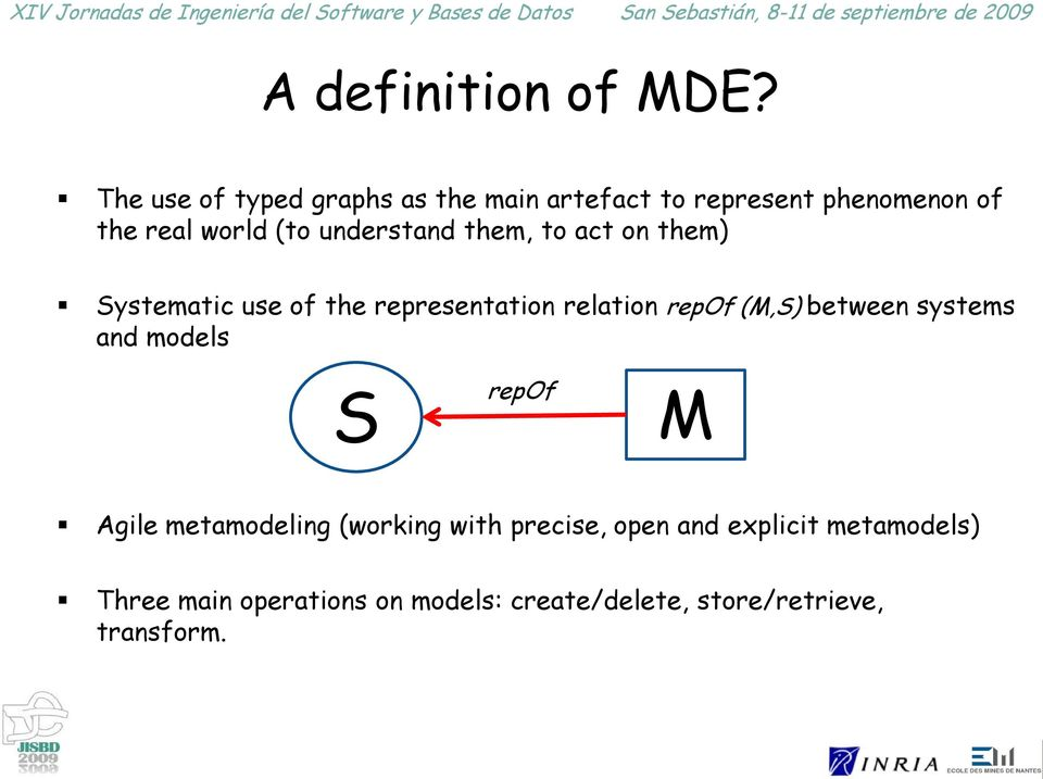 understand them, to act on them) Systematic use of the representation relation repof (M,S)