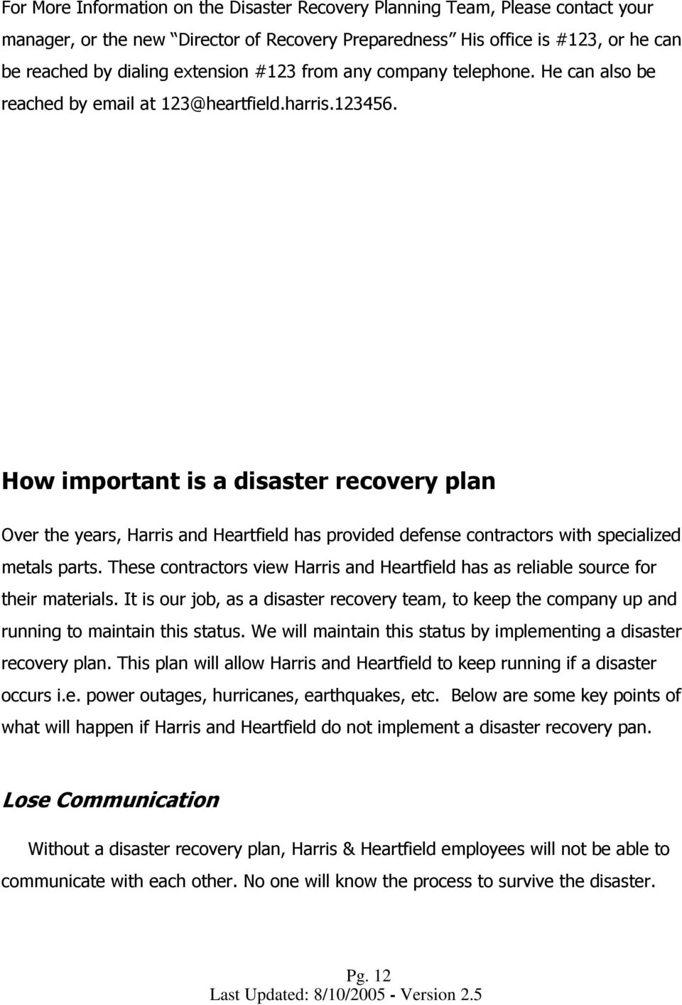 How important is a disaster recovery plan Over the years, Harris and Heartfield has provided defense contractors with specialized metals parts.