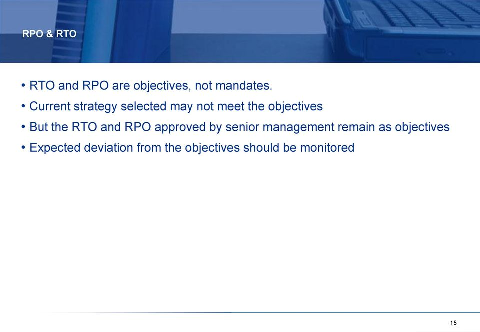 the RTO and RPO approved by senior management remain as