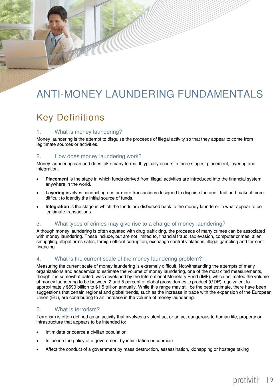 Mney laundering can and des take many frms. It typically ccurs in three stages: placement, layering and integratin.